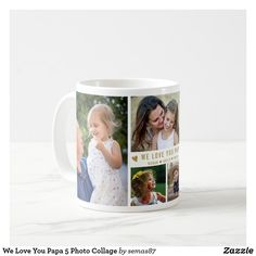 We Love You Papa 5 Photo Collage Coffee Mug Love You Papa, Our Love, Treat Yourself, Make It Yourself, Grandpa Gifts, Party Hats, Fathers Day, Create Your Own, Coffee Mugs