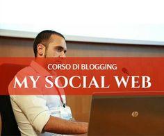 Il corso di blogging firmato My Social Web