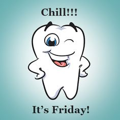 Chill!! It's Friday