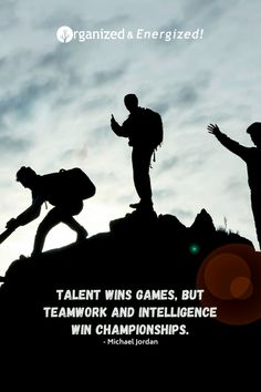 Talent wins games, but teamwork and intelligence win championships. #OrganizedandEnergized #AddSpaceToYourLife