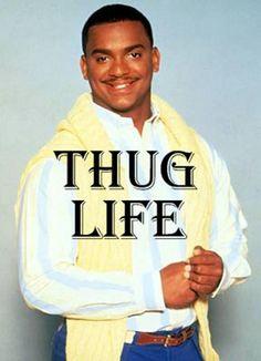 THUG LIFE #carlton #banks #fresh #prince