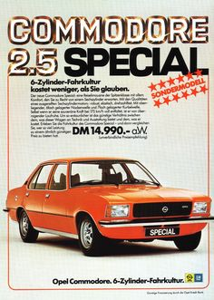 Opel Commodore B Special - My list of the best classic cars Audi, Porsche, Auto Union, Bmw Autos, Ad Car, Best Commercials, Best Classic Cars, Classic Motors, Car Posters