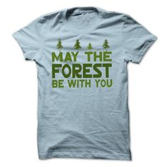 May the Forest be With you - Earth Day 2015 T-Shirt Hoodie Sweatshirts uai. Check price ==► http://graphictshirts.xyz/?p=65170