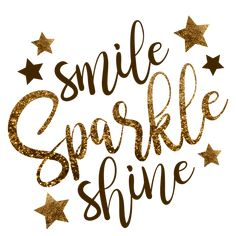 Smile sparkle and shine girls!