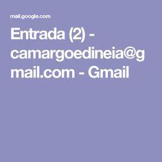 Entrada (2) - camargoedineia@gmail.com - Gmail