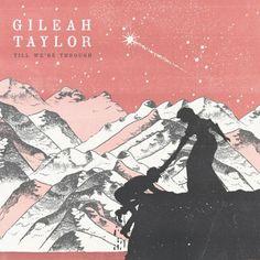 Gileah Taylor | Till We're Through drivebyMEDIA | Mostly Music