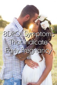 8DPO: Symptoms That Indicate Early Pregnancy #Pregnancy  #father #bay