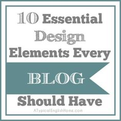 A Typical English Home: 10 Design Elements Every Blog Should Have