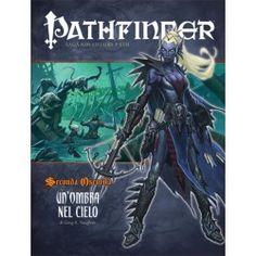 Pathfinder: Seconda oscurità: 1 - Un'ombra nel cielo