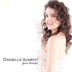 """Listen and vote for Danielle Aument at the Open Mic Contest! Song: """"You're Beautiful"""""""