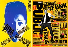 """The Public Theater poster by Paula Scher """"You never can do what the kids do. What you do is look at yourself and find your own way to address the fact that the times have changed and that you have to pay attention. You can't be a designer and say, 'Oh, this is timeless.' Nothing is timeless!"""""""