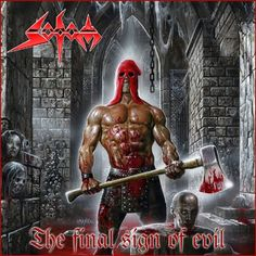 """Sodom """"The Final Sign Of Evil"""" 2007"""