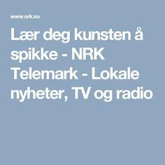Lær deg kunsten å spikke - NRK Telemark - Lokale nyheter, TV og radio
