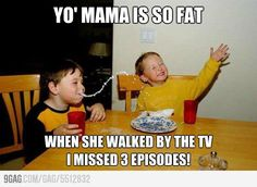 My all time favorite your mama joke! get exciting and amazing funny yo mama jokes follow me.Don't should not miss http://www.yomamajokeshub.com/