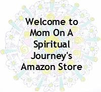 New Astore (Amazon Store) at Mom On A Spiritual Journey