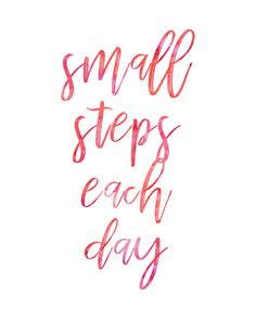 Small steps each day