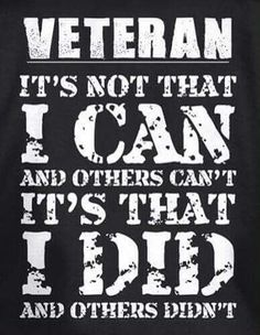 Discover Always Will Be A Veteran T-Shirt from ARMY-MAN, a custom product made just for you by Teespring. - Veteran It's Not That I Can And Others Can't. Military Quotes, Military Humor, Military Veterans, Military Service, Military Life, Vietnam Veterans, Vietnam War, Military Terms, Military Salute