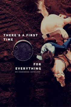 I think the old saying 'There is a first time for everything' goes well with the sport of rodeo. I have had many of first times including my first buckle, my first saddle, the first time I made an associations finals, the first horse I started, the fi Barrel Racing Quotes, Barrel Racing Tips, Barrel Racing Horses, Barrel Horse, Barrel Racing Saddles, Rodeo Quotes, Equestrian Quotes, Equestrian Problems, Inspirational Horse Quotes