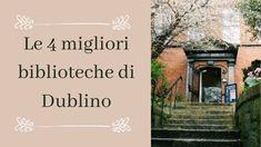 Migliori biblioteche di Dublino (Irlanda)
