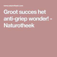 Groot succes het anti-griep wonder! - Naturotheek
