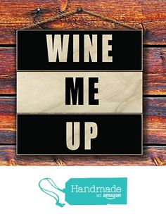 Wine Me Up - Funny Saying Wood Signs - Made from 100% Reclaimed Pallet Wood - Rustic Home Decor from Sawyer's Mill Inc. https://www.amazon.com/dp/B01FET01GO/ref=hnd_sw_r_pi_dp_wEhAxb2656TV5 #handmadeatamazon