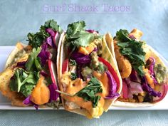 Surf Shack Tacos - not GF with the batter used but easy to make some substitutes