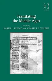 Translating the Middle Ages / edited by Karen L. Fresco and Charles D. Wright - Farnham, Surrey : Ashgate, cop. 2012