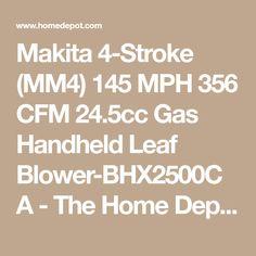 8d7d837c76 Makita 4-Stroke (MM4) 145 MPH 356 CFM 24.5cc Gas Handheld Leaf. The Home  Depot