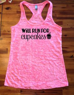 Will Run for Cupcakes Cute Workout Tank Burnout by TheStickerGirl, $19.95