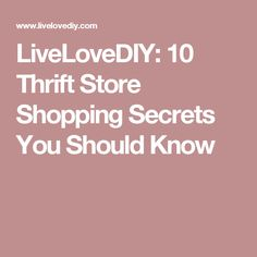 LiveLoveDIY: 10 Thrift Store Shopping Secrets You Should Know