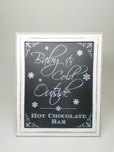 Winter Wedding Decor Hot Chocolate Bar Sign -Baby It's Cold Outside Framed Chalkboard Sign♡ Perfect sign for yourwinter wedding ♡ Chalkboard sign is printed w