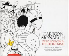 Cartoon Monarch: Otto Soglow and the Little King by Otto Soglow