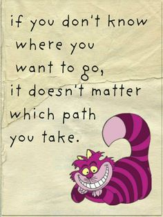 If you don't know where you want to go, it doesn't matter which path you take #KnowYourself #ThinkBIGSundayWithMarsha