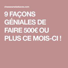9 FAÇONS GÉNIALES DE FAIRE 500€ OU PLUS CE MOIS-CI !
