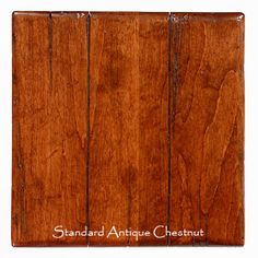 Sterling Antique Chestnut finish on website (would ask them to add custom light black rubbing and lower sheen than standard...custom strike off sample will cost $60)