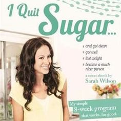 I Quit Sugar - by Sarah Wilson - a practical week-by-week guide for quitting sugar Healthy Habits, Get Healthy, Healthy Tips, Healthy Eating, Healthy Food, Clean Eating, Healthy Cooking, Healthy Meals, Healthy Recipes