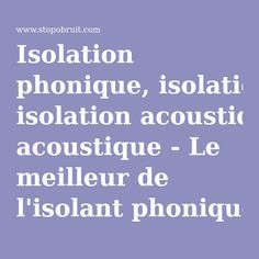 1000 ideas about isolation phonique on pinterest triple vitrage isolant p - Isolation phonique murale ...