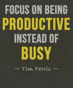That's good advice right there. #beproductive #work #business #busy