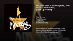 My Shot (feat. Busta Rhymes, Joell Ortiz & Nate Ruess) (Rise Up Remix) (free listen - a gift from Lin-Manuel Miranda's new Hamilton Mix Tape)