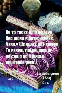 The Noble Quran. Surah Al Kahf 18:30.