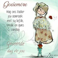 Good Morning Sister, Morning Wish, Good Morning Quotes, Lekker Dag, Goeie More, Afrikaans Quotes, Morning Blessings, Special Quotes, Morning Messages