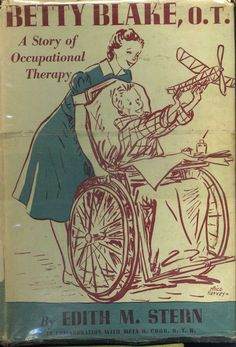 Would be fun to read it- This is the cover of a book, Betty Blake O. that helped to familarize the public to OT as a great career. Occupational Therapy Activities, Occupational Therapist, Social Skills Autism, Acute Care, Kids Mental Health, Workshop Organization, Kids Reading, Book Nooks, Therapy Ideas