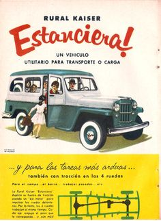 Willys Stw made by Kaiser in Argentine! Jeep Cars, Us Cars, Vintage Jeep, Vintage Ads, Retro Advertising, Vintage Advertisements, Classic Trucks, Classic Cars, Old Posters