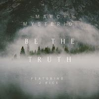 "RADIO   CORAZÓN  MUSICAL  TV: MARC MYSTERIO ESTRENA SU SINGLE ""BE THE TRUTH"" FEA..."