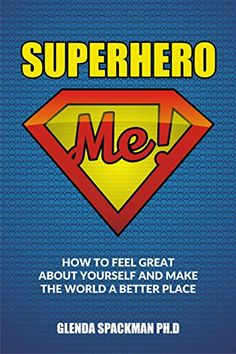 Superhero Me: How to Have a Great Life and Make the World... https://www.amazon.com/dp/B01L3TYLVK/ref=cm_sw_r_pi_dp_x_DZj6xbT59DTMH