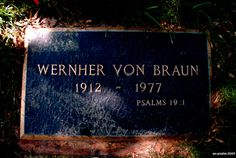 Wernher  von Braun (1912 - 1977) Pioneer in rocket science, first for Germany and then the US, designed the first ballistic missile, the German V2 rocket, led the team that designed the Saturn V rocket that sent man to the moon