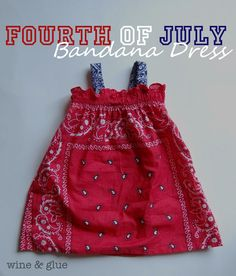 Cute idea for the kiddos. Easy of July Bandana dress, a simple project a beginning sewer can tackle! from Wine & Glue Sewing Hacks, Sewing Crafts, Sewing Projects, Sewing Ideas, Fabric Crafts, Wood Crafts, Art Projects, Diy Clothing, Sewing Clothes