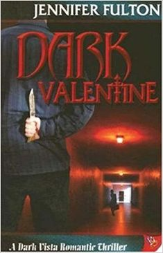 Dark Valentine (Dark Vista Romance Thriller): Jennifer Fulton: 9781933110790: Amazon.com: Books