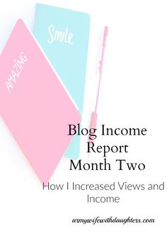 Blog Income Report Month Two. How I increased page views and income. Blogging. Making Money. Mom Blogger