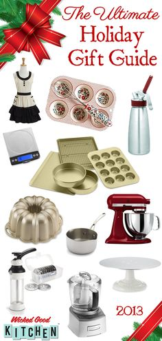 Ultimate Holiday Gift Guide for Bakers & Cooks 2013 Edition by WickedGoodKitchen.com ~ 75+ Gift Ideas from a Baker's Dozen (13) Categories!